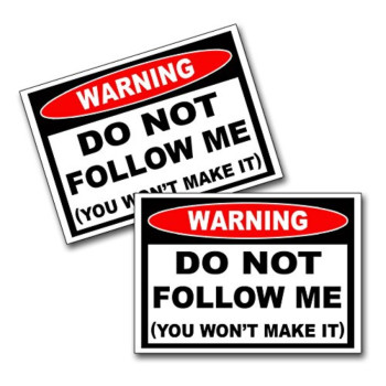Do Not Follow Me You Won't Make It Off Road Decal Sticker