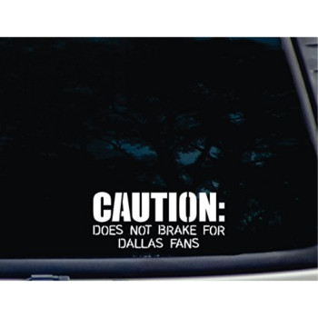 CAUTION: Does not brake for Dallas Fans - 7