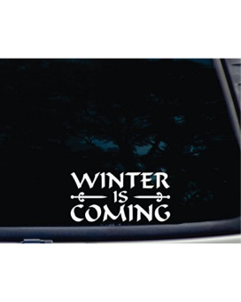 """Winter Is Coming - 7"""" X 3 1/2"""" Die Cut Vinyl Decal For Windows, Cars, Trucks, Tool Boxes, Laptops, Macbook Virtually Any Hard, Smooth Surface"""