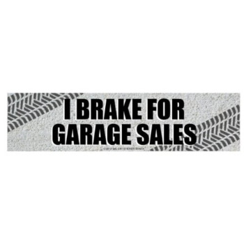 I Brake for Garage Sales (Bumper Sticker)