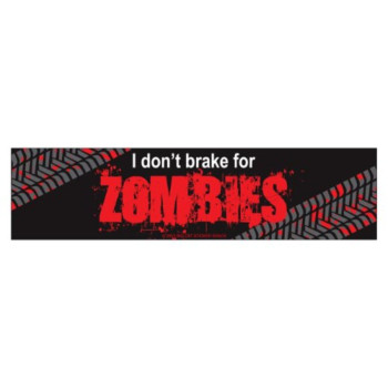I don't brake for zombies (Bumper Sticker)