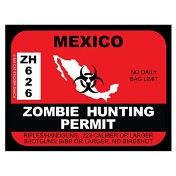 Mexico Zombie Hunting Permit (Bumper Sticker)