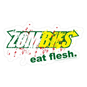 Zombies eat flesh. (Bumper Sticker)