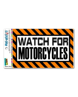 Watch For Motorcycles Orange - Caution Warning MAG-NEATO'STM Automotive Car Refrigerator Locker Vinyl Magnet