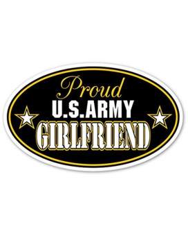 "Proud Girlfriend OF US Army Euro Vinyl Decal Bumper Sticker - Perfect For Car, Wall, Window, Laptop, Motorcycle, Bike, Helmet And Any Smooth Surface 3"" X 5"" (Inches)"