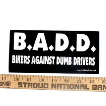 BADD Bikers Against Dumb Drivers Bumper Sticker / Decal