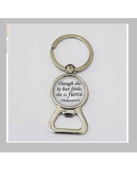 Though She Be But Little, She Is Fierce. Midsummer Night's Dream Quote, Shakespeare key chain Seal Bottle Opener Key Chain
