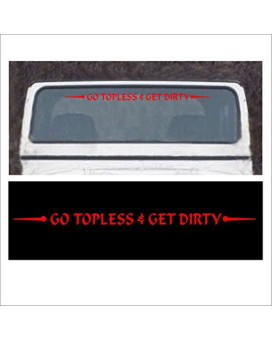 Windshield or Tailgate Decal - Go Topless And Get Dirty - For Jeep, Wrangler, Hard Or Soft Top In RED - 2 x 42 inch